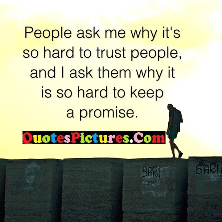ask hard trust keep promise