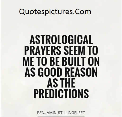Astrology Quotes - As Good Reason As The Predictions By Benjamin Stillingfleet