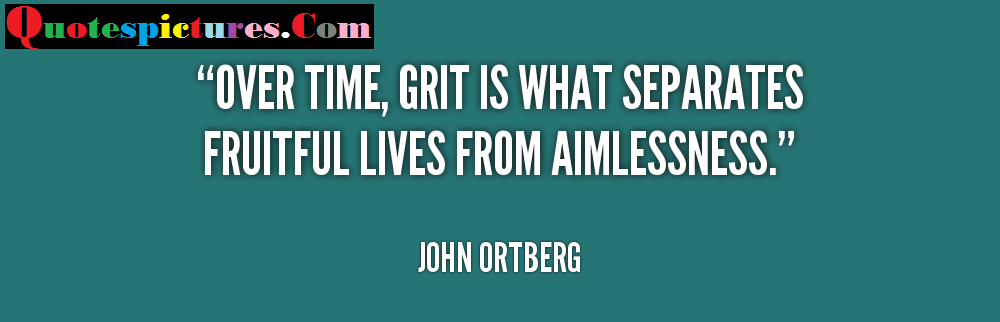 Astrology Quotes - Fruitful Lives From Aimlessness By John Ortberg