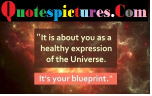 Astrology Quotes - It is About You As A Healthy Expression