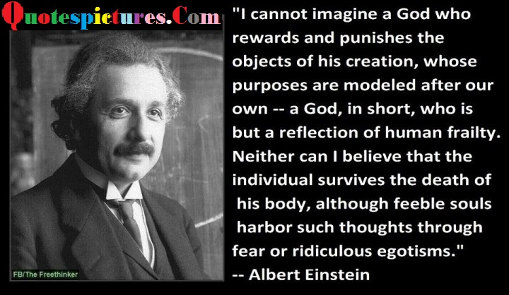 Atheism Quotes - I Believe That The Individual Survives The Death Of His Body By Albert Einstein