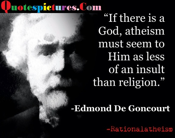 Atheism Quotes - If There Is A God By Edmond De Goncourt