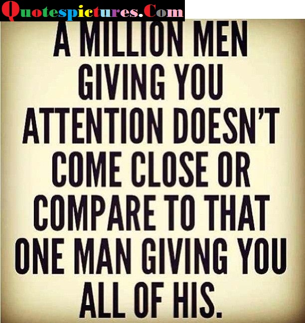 Attention Quotes - A Million Men Giving You