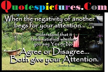 Attention Quotes - Agree Or Disagree Both Give Your Attention