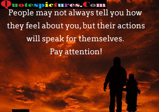 Attention Quotes - But Their Actions Will Speak For Themselves