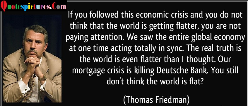 Attention Quotes - You Still Don't Think The World Is Flat By Thomas Friedman