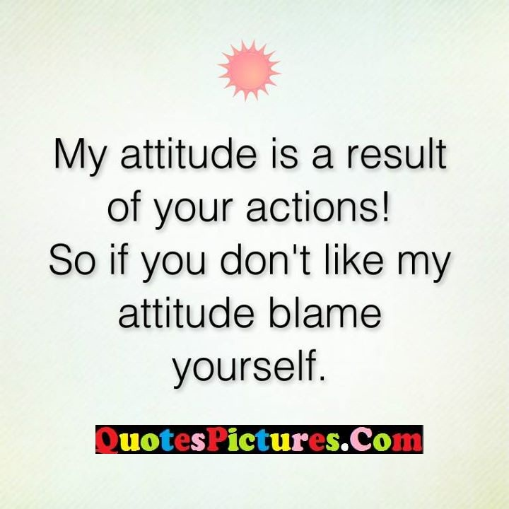 attitude result actions like attitude blame