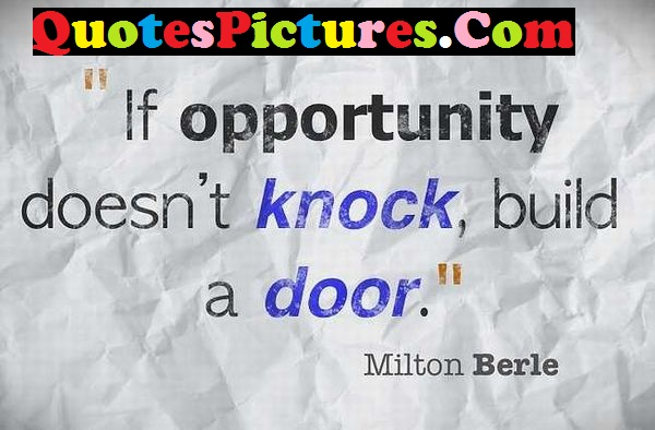 Attractive Life Quote - If Opportunity Does Not Knock Build A  Door By Milton Berle