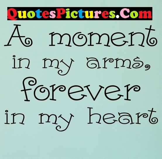 Attractive Love Quote - A Moment In My Arms Forever