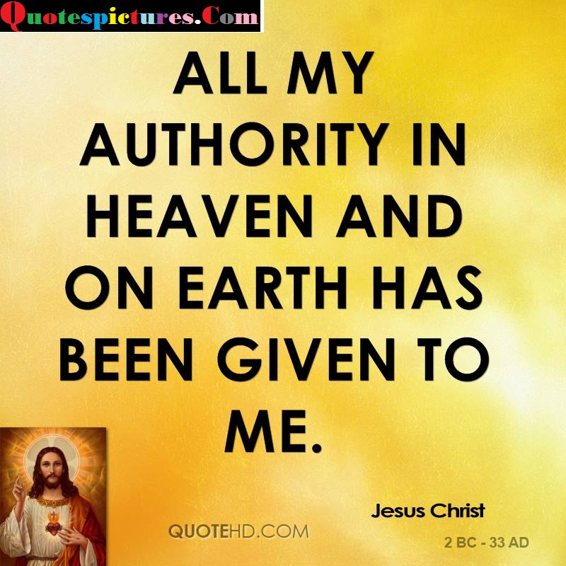Authority Quotes - All My Authority In Heaven By Jesus Christ