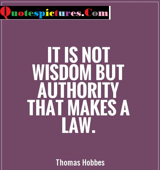 Authority Quotes - Authority That Makes A Law By Thomas Hobbes