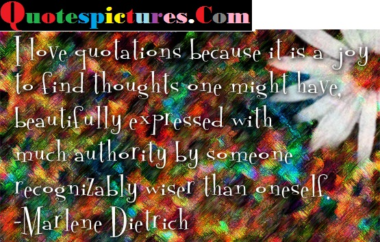 Authority Quotes - Beautifully Expressed With Much Authority By Someone By Marlene Dietrich