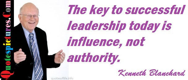 Authority Quotes - Key Of Successful Leadership Influence Not Authority By Kenneth Blanchard