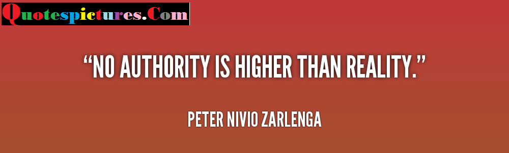 Authority Quotes - No Authority Is Higher Than Reality By Peter Nivio Zarlenga