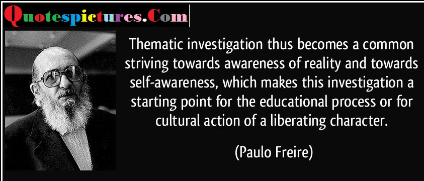 Awareness Quotes - Cultural Action Of A Liberating Character By Paulo Freire