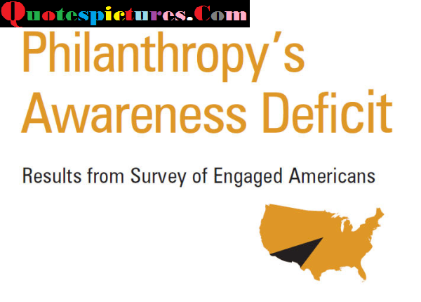 Awareness Quotes - Philanthropy's Awareness Deficit
