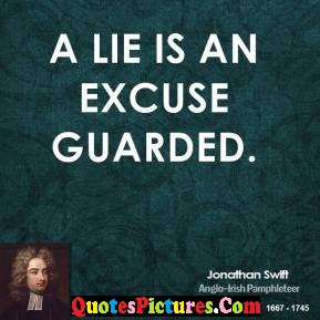 Awesome Excuse Quote - A Lie is An Excuse Guarded. - Jonathan Swift