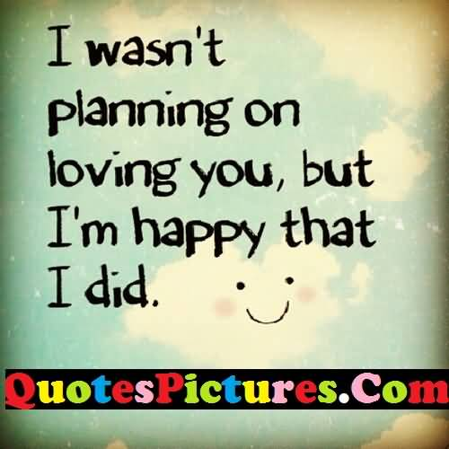 Awesome Love Quote - I Was Not Planning On Loving You