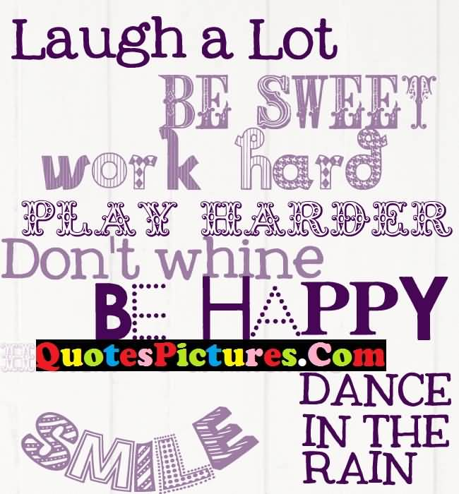 Awesome Love Quote -Laugh A Lot Be Sweet Work Hard
