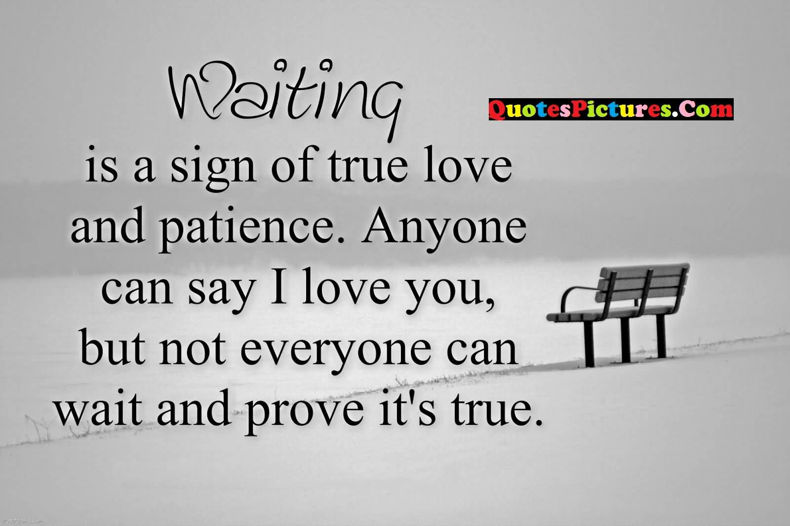 Awesome Love Quote - Waiting Is A Sigh Of Ture Love And Patience