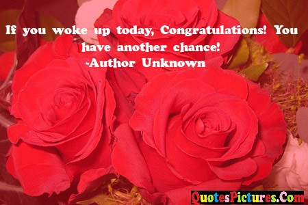 Awesome Thank You Quote - If You Woke Up Today, Congratulatiopns ! You Have Another Chance !
