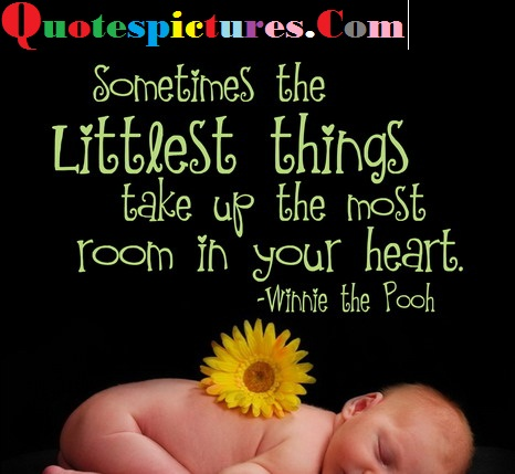 Babies Quotes - Sometimes The Littlest Things By Winnie The Pooh