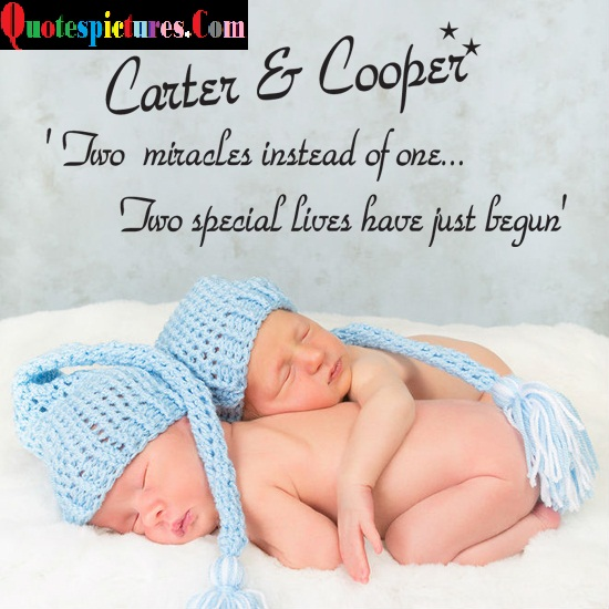 Babies Quotes - Two Special Lives Have Just Begun