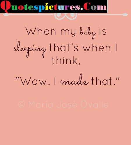 Babies Quotes - When My Baby Is Sleeping By Maria Jose Ovalle