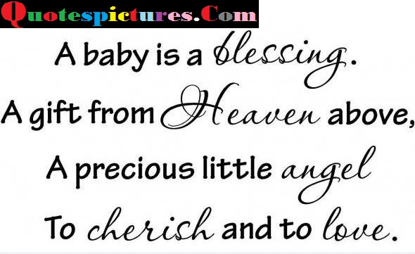 Baby Quotes - A Precious Little Angel To Cherish And To Love