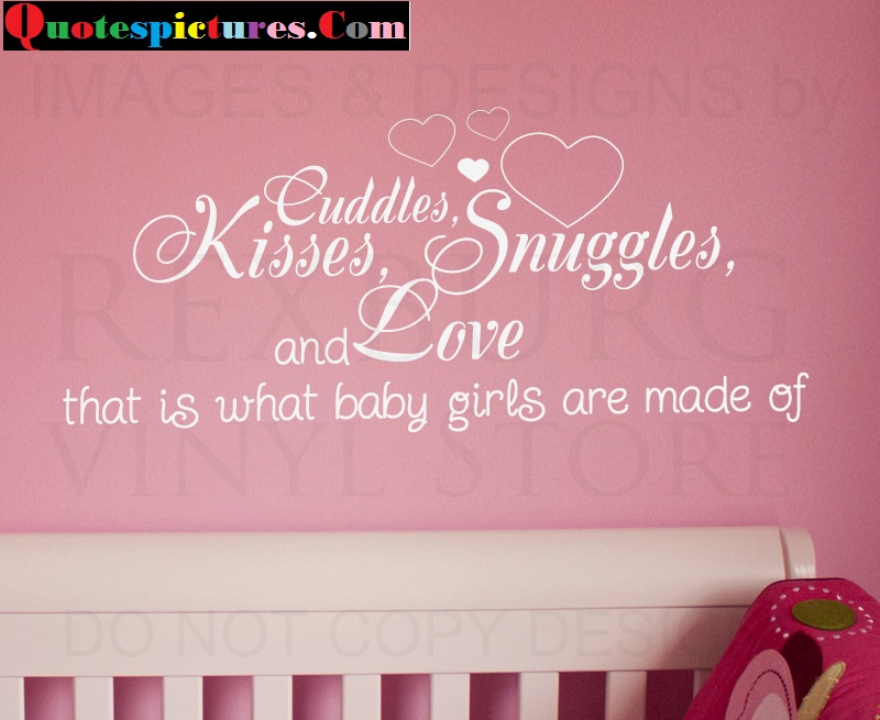 Baby Quotes - Love That Is What Baby Girls Are Made Of