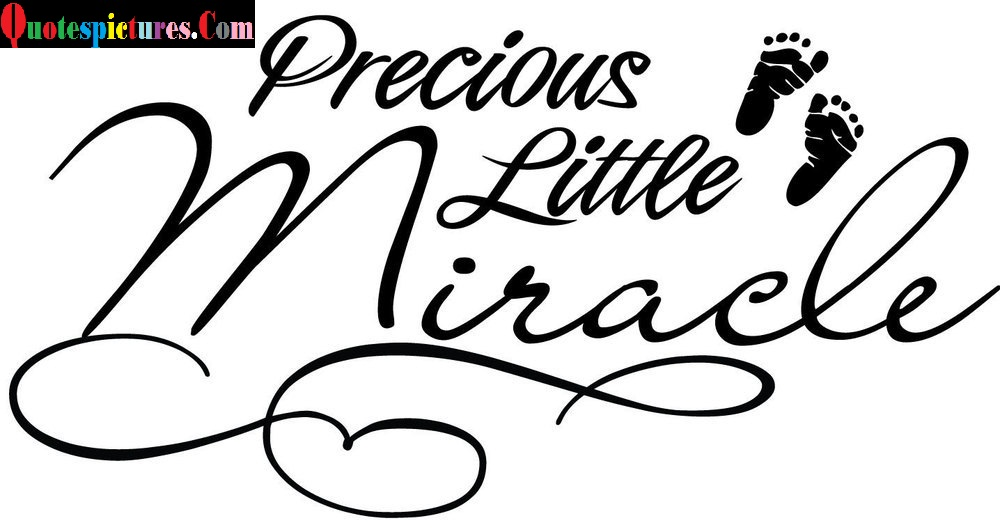 Baby Quotes - Precious Little Miracle