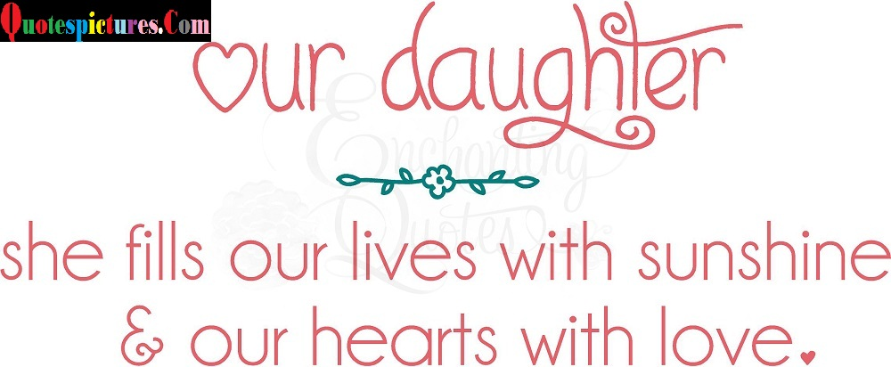 Baby Quotes - She Fills Our Lives With Sunshine