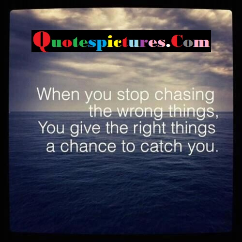 Balance Quotes  - When You Stop Chasing The Wrong Things