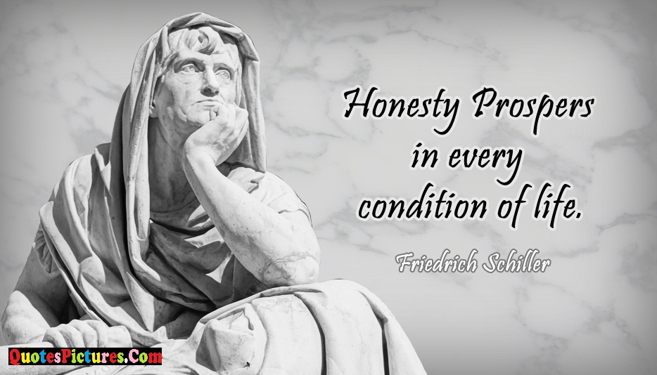 Beautiful Honesty Quote - Honesty Prospers In Every Condition Of Life.