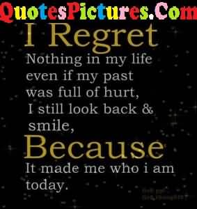 Beautiful Love Quote - I Regret Nothing In My Life