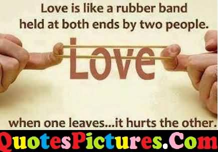 Beautiful Love Quote - Love Is Like A Rubber Band