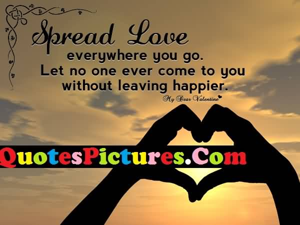 Beautiful Love Quote - Spread Love Everywhere You Go