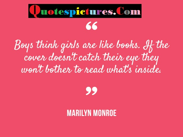 Beauty Quotes - Boys Think Girls Are Like Looks By Marilyn Monroe