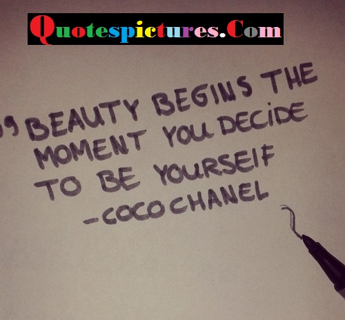 Beauty Quotes - The Moment You Decide To Be Yourself By Coco Chanel