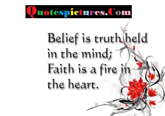 Belief Quotes - Belief Is Truth Held In The Mind