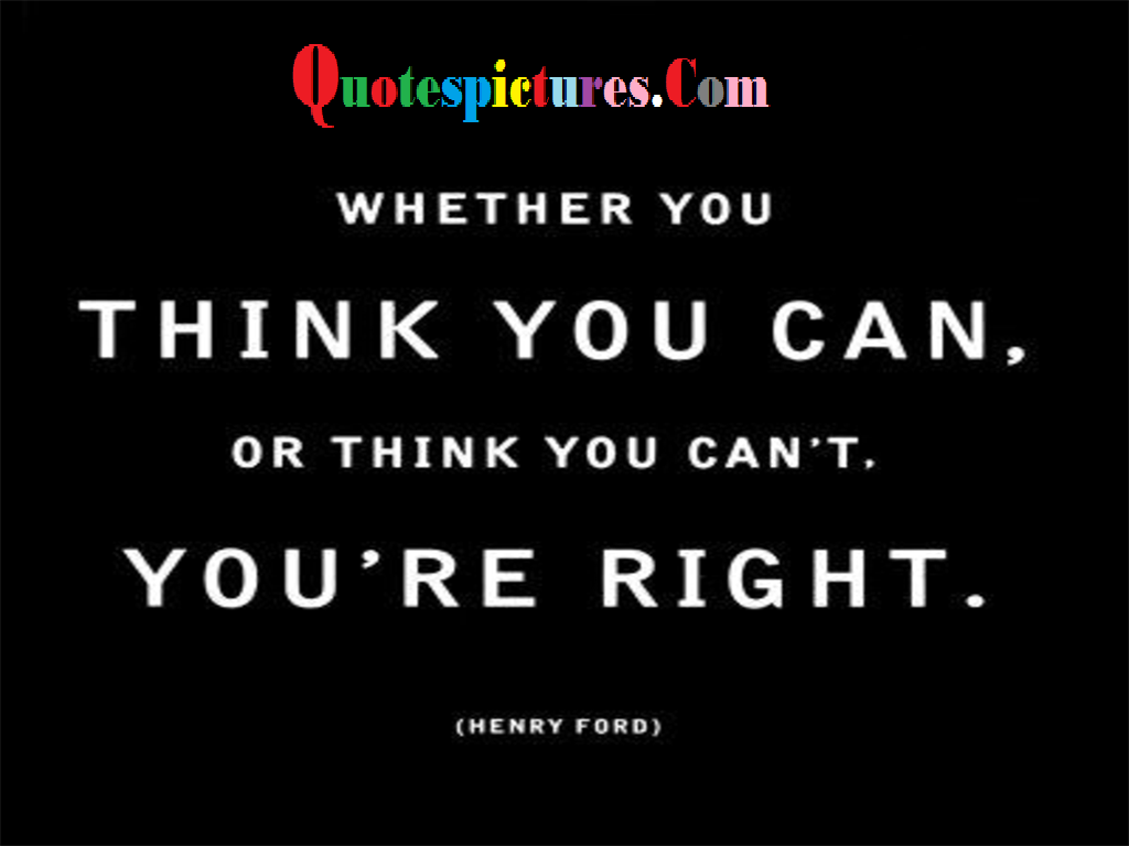 Belief Quotes - Think You Can't You Are Right By Henry Ford