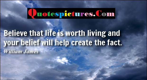 Belief Quotes - Your Belief Will Help Create The Fact By William James