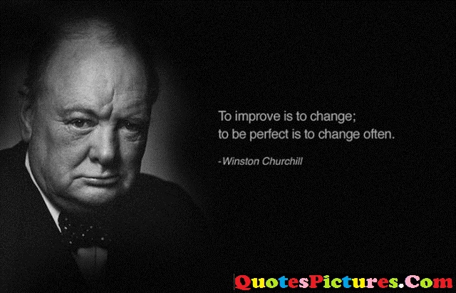 Best Computer Quotes - To Improve Is To Change; To Be Perfect Is To Change Often. - Winston Churchill