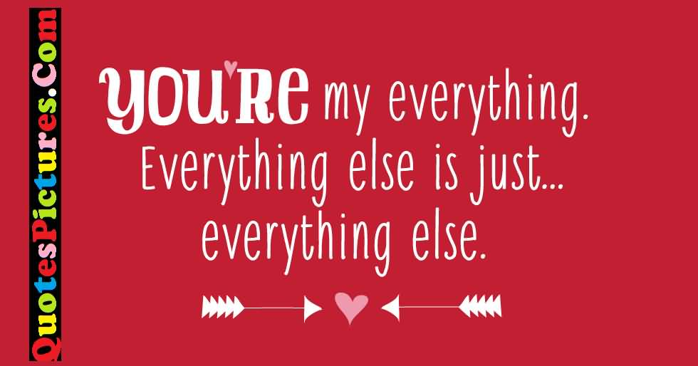 Best Ever Love Quote - You Are My Everything