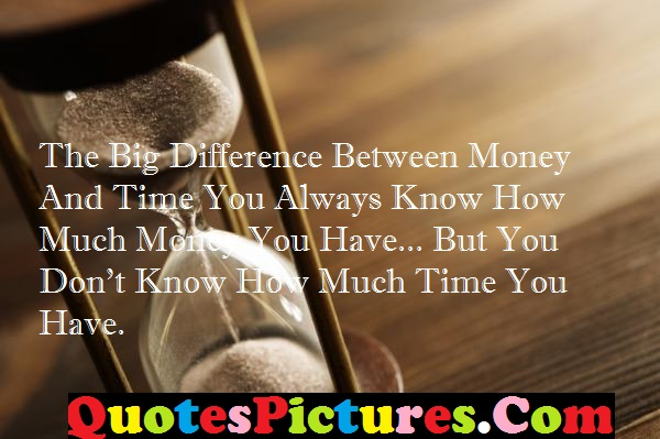 Best Life Quote - The Big Difference Between Money And Time