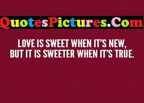 Best Love Quote - It Is Sweeter When It's True