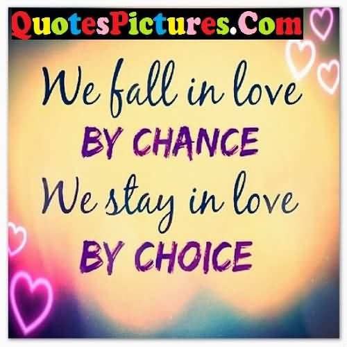 Best Love Quote - We Fall In Love By Chance