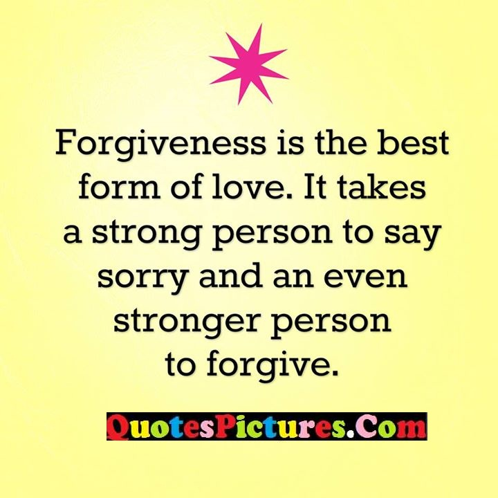 best love sorry stronger forgive