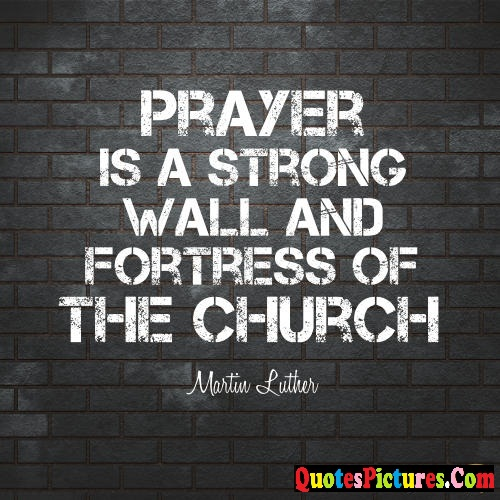 Best prayer quote prayer is a strong wall and fortress of the best prayer quote prayer is a strong wall and fortress of the church altavistaventures