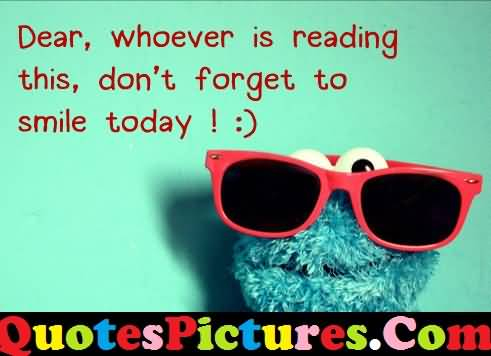 Better Love Quote - Do Not Forget To Smile Today